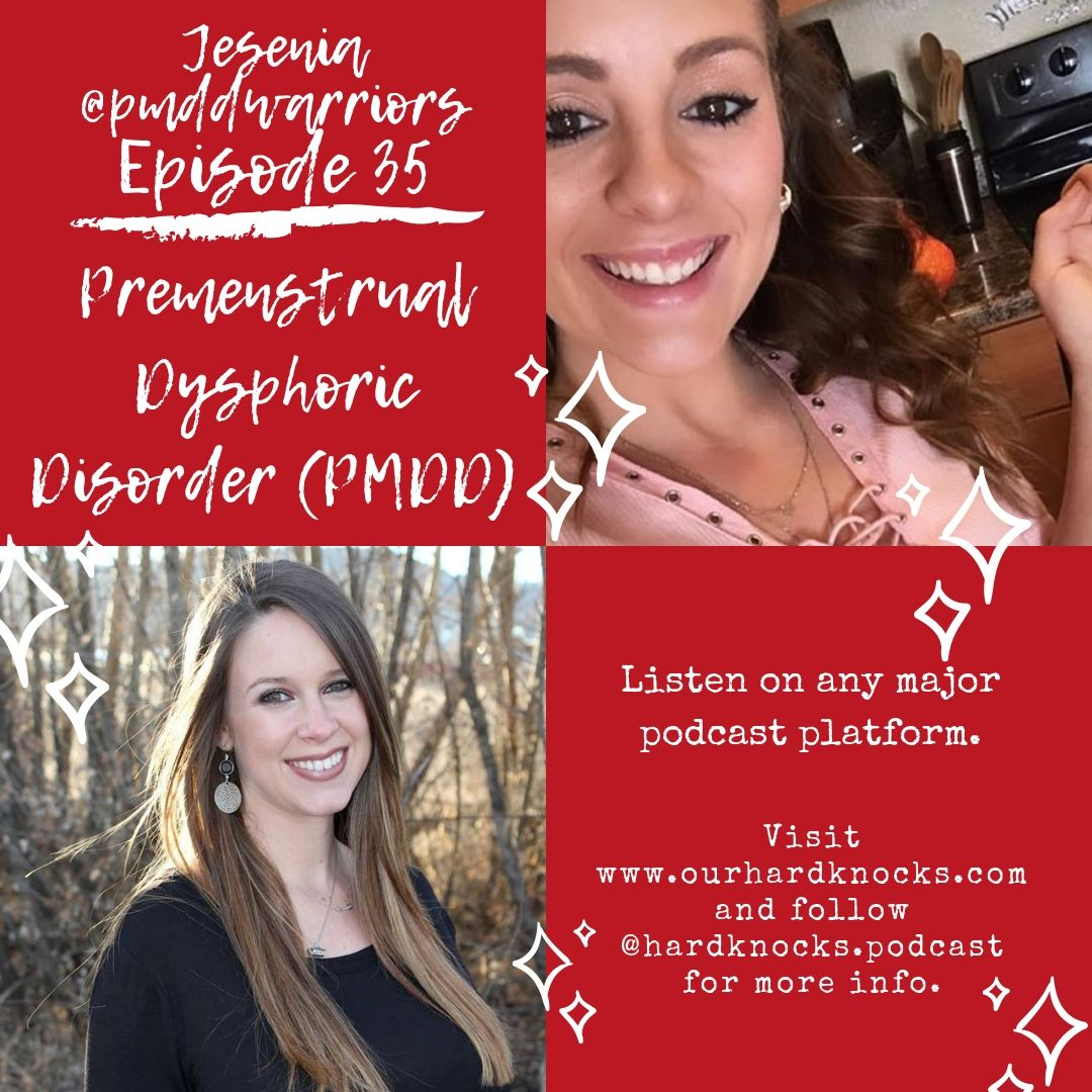 Episode 35: Jesenia @pmddwarriors - Premenstrual Dysphoric Disorder (PMDD)