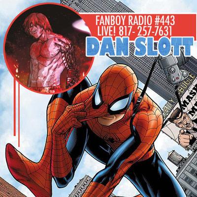 Fanboy Radio #443 - Dan Slott LIVE