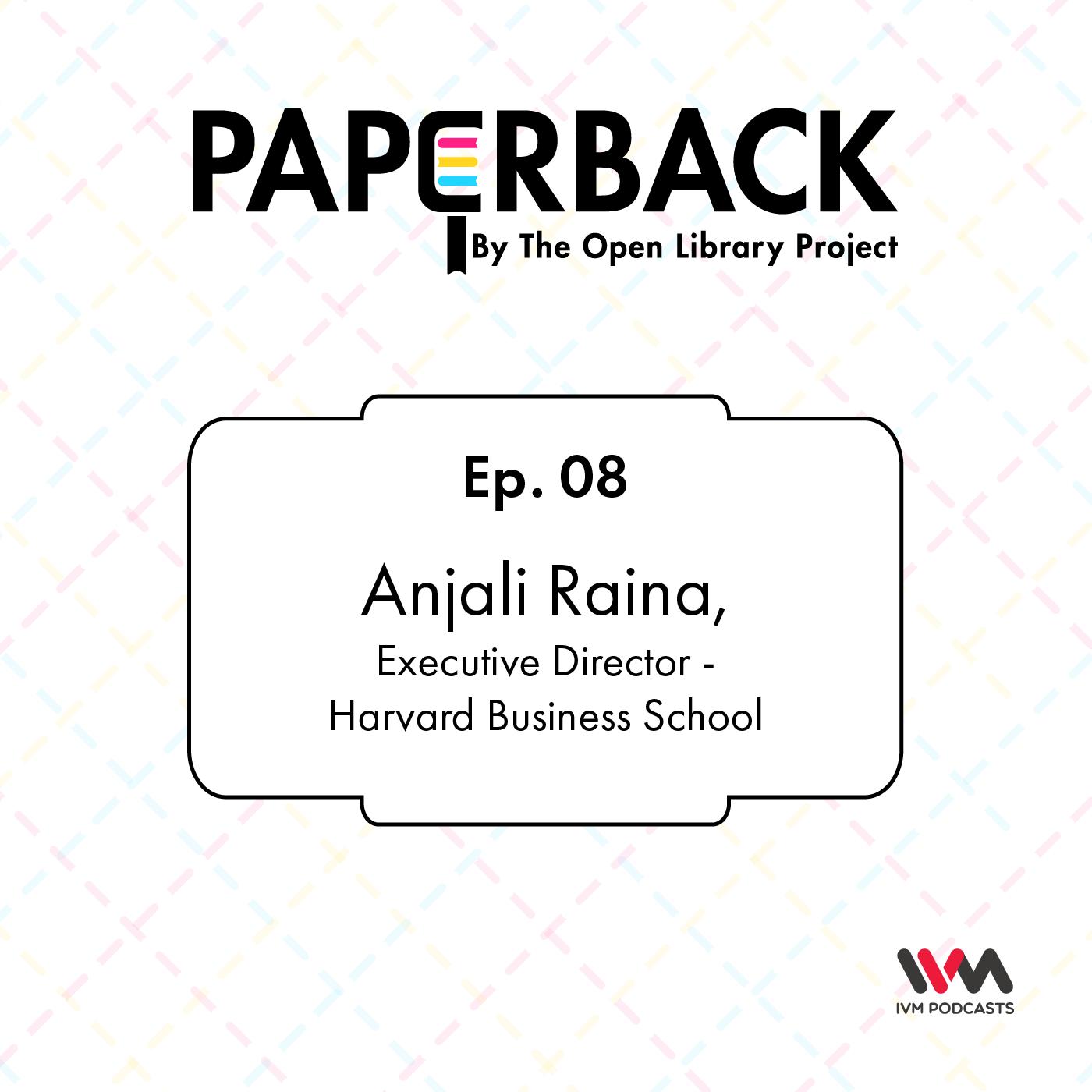 Ep. 08: Anjali Raina