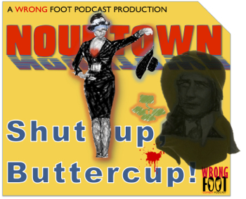 "EP029--Nountown: ""Shut Up, Buttercup!"""