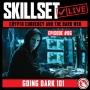 Artwork for Skillset Live Episode #86 - Going Dark 101
