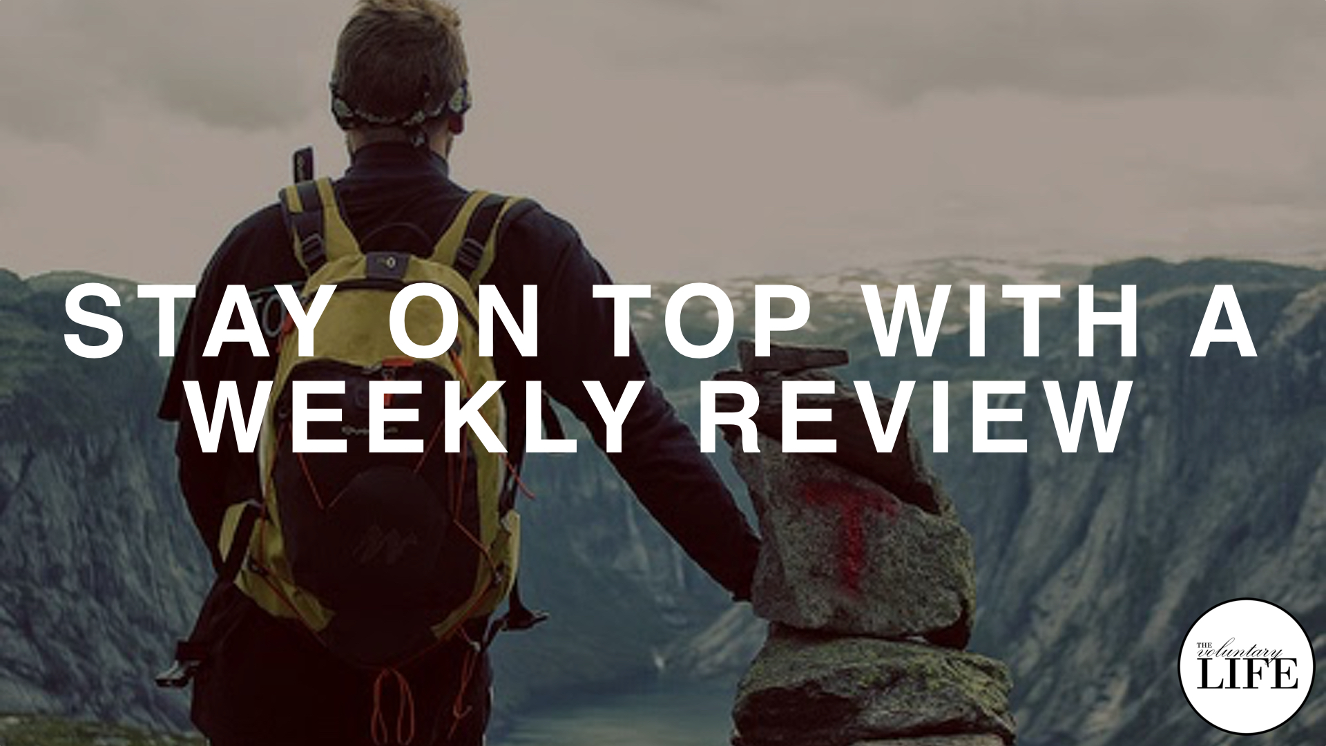 154 How To Stay On Top With A Weekly Review