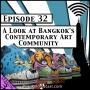 Artwork for A Look at Bangkok's Contemporary Art Scene [Season 3, Episode 32]