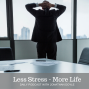 Artwork for Less Stress - More Life