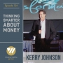 Artwork for 124 - Thinking Smarter About Money With Dr. Kerry Johnson