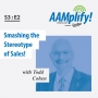Artwork for AAMplify! - S3:E2 - Smashing the Stereotype of Sales!