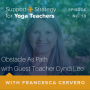 Artwork for 13:  Obstacle As Path with Guest Teacher Cyndi Lee