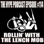 Artwork for THE HYPE PODCAST EPISODE #114 Rollin with the lench mob