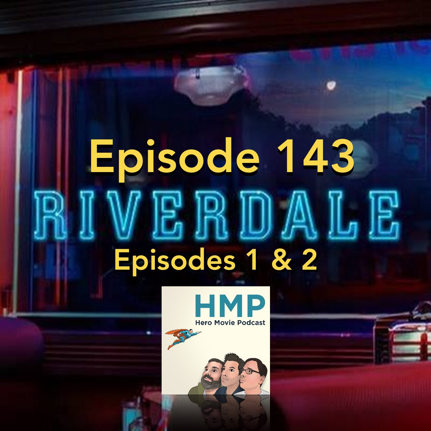 Episode 143- Riverdale (Ep 1-2)