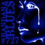 Artwork for Bandana Blues #727 - Blues & Lots of Tears