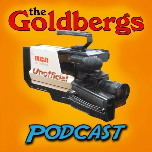 The Goldbergs Podcast