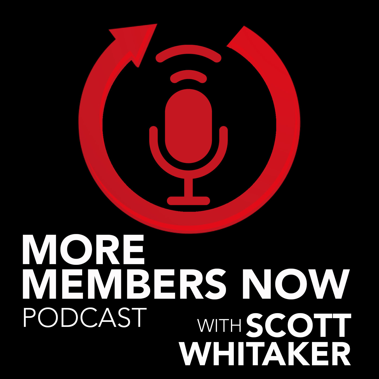 More Members Now With Scott Whitaker show art