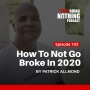 Artwork for SDN102: How To Not Go Broke In 2020?