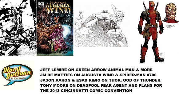 Lemire Talks Green Arrow Jason Aaron on Thor JM DeMatties On Augusta Wind and Tony Moore talks Deadpool