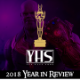 Artwork for YHS Ep. 130 - 2018 year in Review with The YHS Baby Oscars!