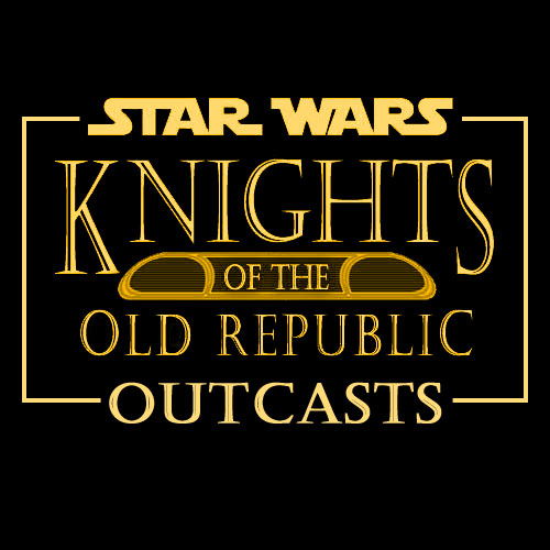 Knights of the Old Replublic: Outcasts