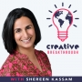 Artwork for Introducing Creative Breakthrough with Shereen Kassam
