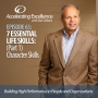 Artwork for Accelerating Excellence, Episode 63: 7 Essential Life Skills: Part 1 Character Skills