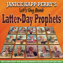 """Let's Sing About Latter-day Prophets"" by Janice Kapp Perry"