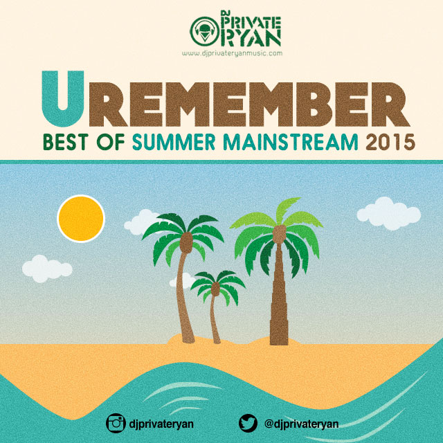 Private Ryan Presents Remember (The Best of Summer Mainstream 2015) clean