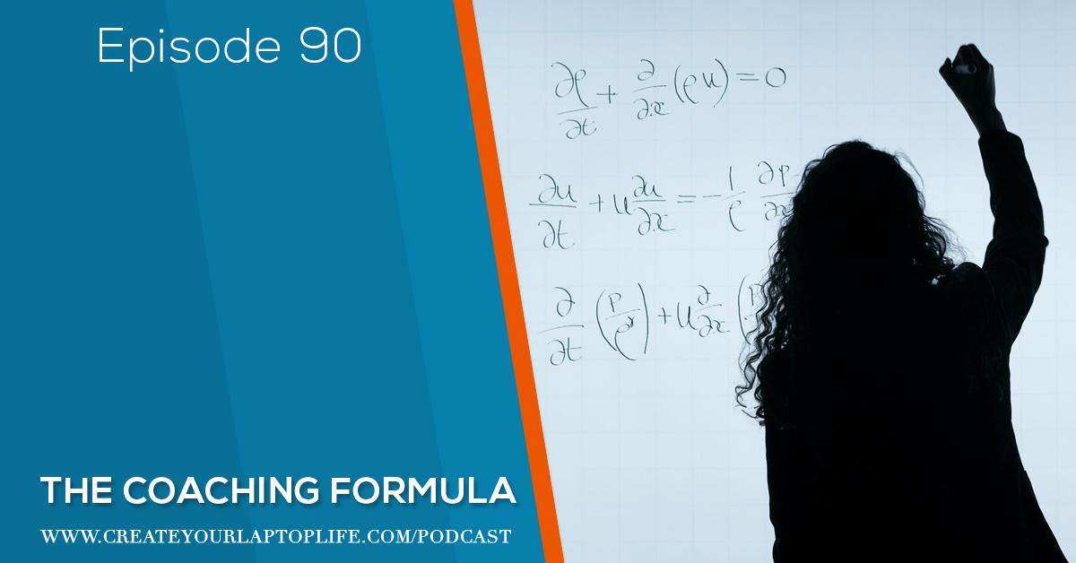 Episode 90: The Coaching Formula