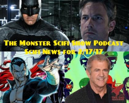 The Monster Scifi Show Podcast - Scifi News for 2/17/2017