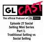 Artwork for Ep 27: Traditional Selling vs Social Selling