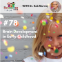 Artwork for TNC 078: Brain Development in Early Childhood with Dr. Bob Murray