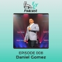 Artwork for EP008 - How to be the leader of your destiny with Daniel Gomez