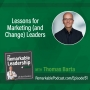 Artwork for Lessons for Marketing (and Change) Leaders with Thomas Barta