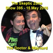 The Skeptic Zone #395 - 15.May.2016