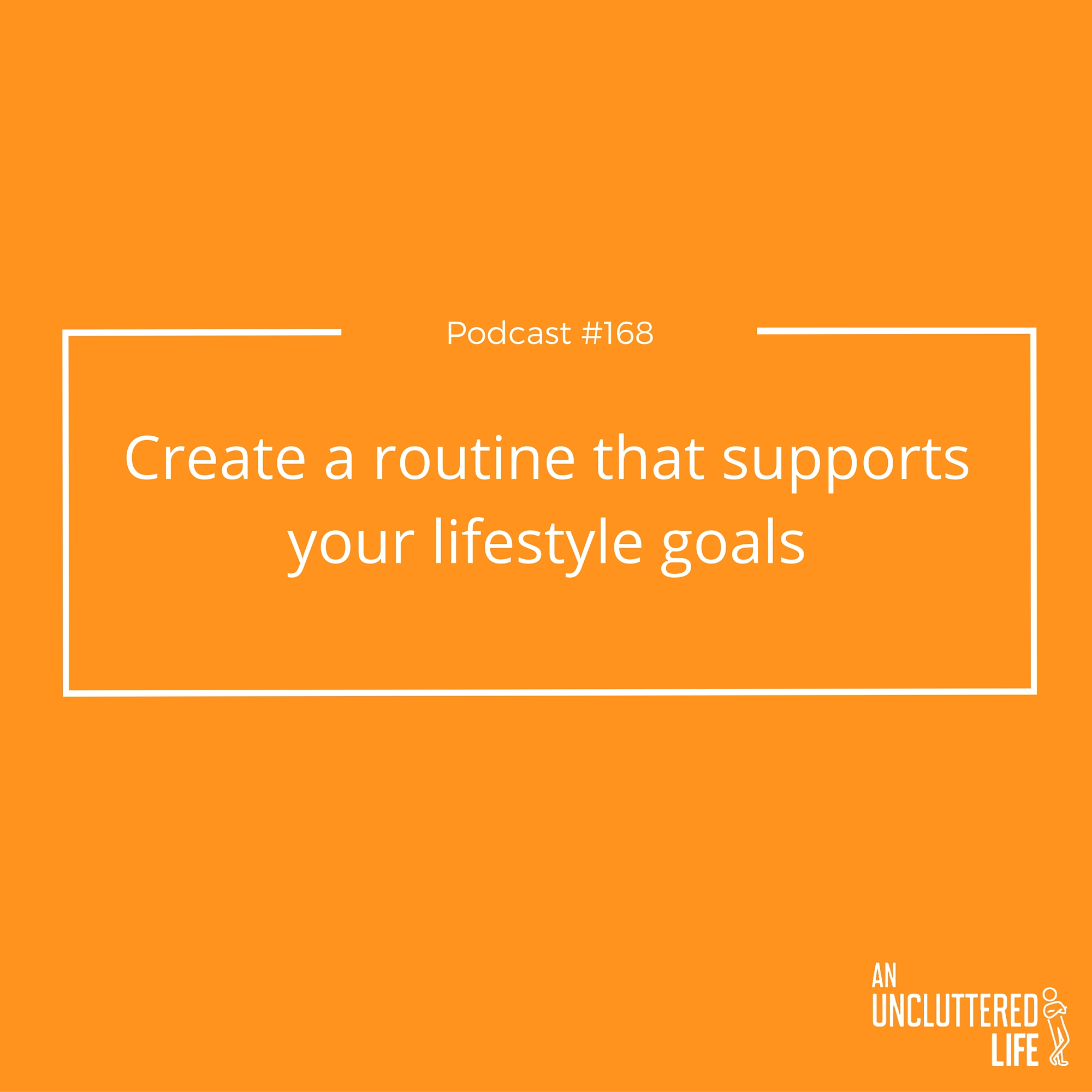 AUL #168 - How to create a routine which supports the life you want