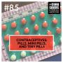 Artwork for #85: Contraceptives: Pills, mini pills, and tiny pills