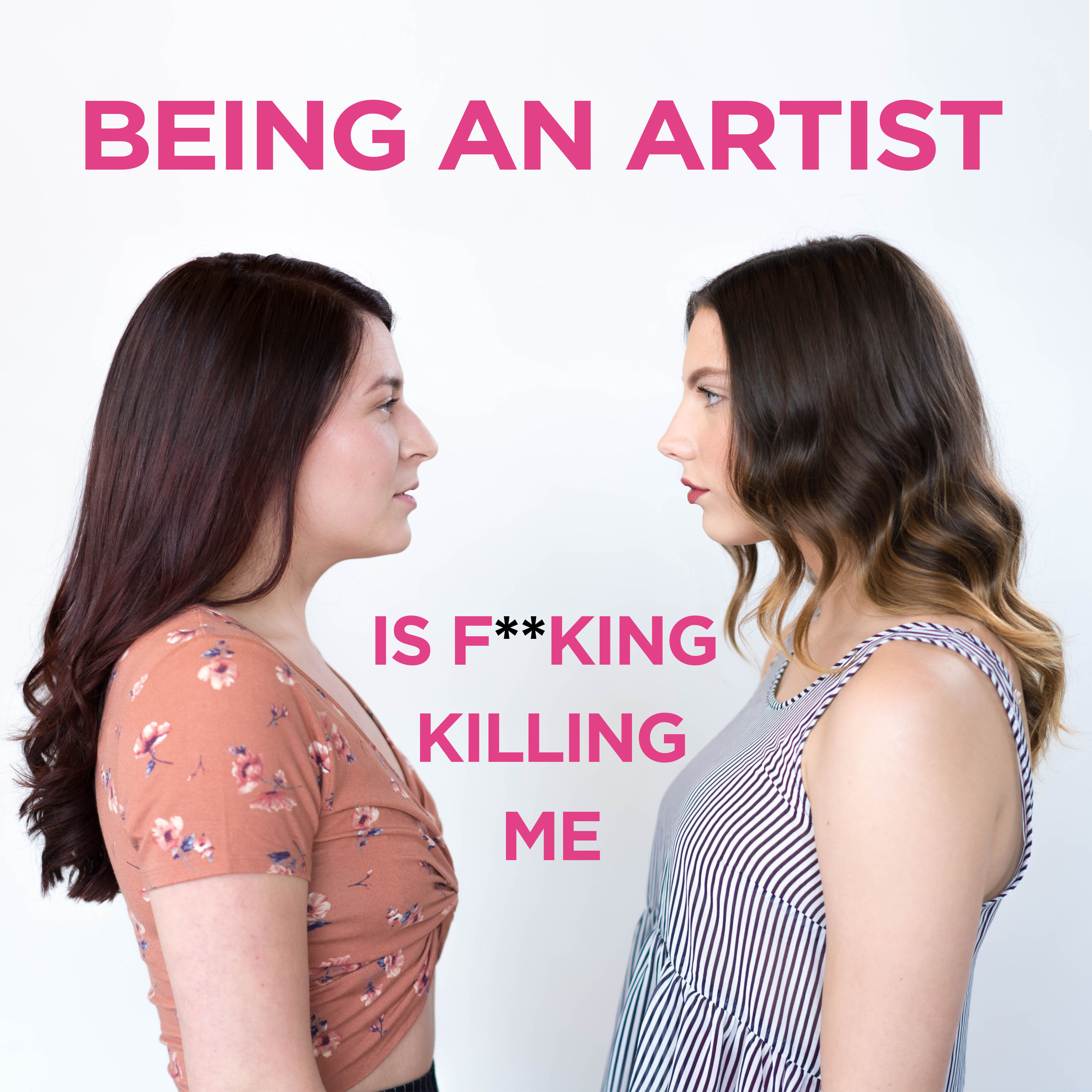 Being an Artist is F**king Killing Me show art