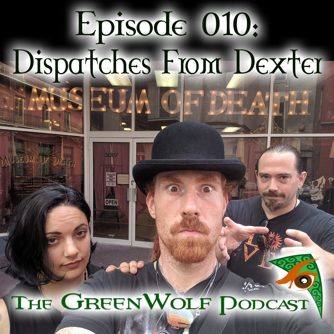 The GreenWolf Podcast - Ep. 010 Dispatches From Dexter