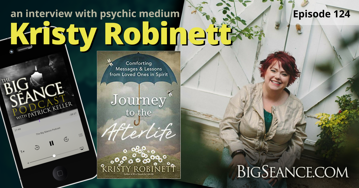 Big Seance Podcast: Psychic Medium Kristy Robinett and Journey to