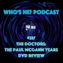Artwork for Doctor Who: Who's He? Podcast #337 The Doctors: The Paul McGann Years DVD Review