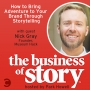 Artwork for #78: How to Bring Adventure To Your Brand Through Storytelling