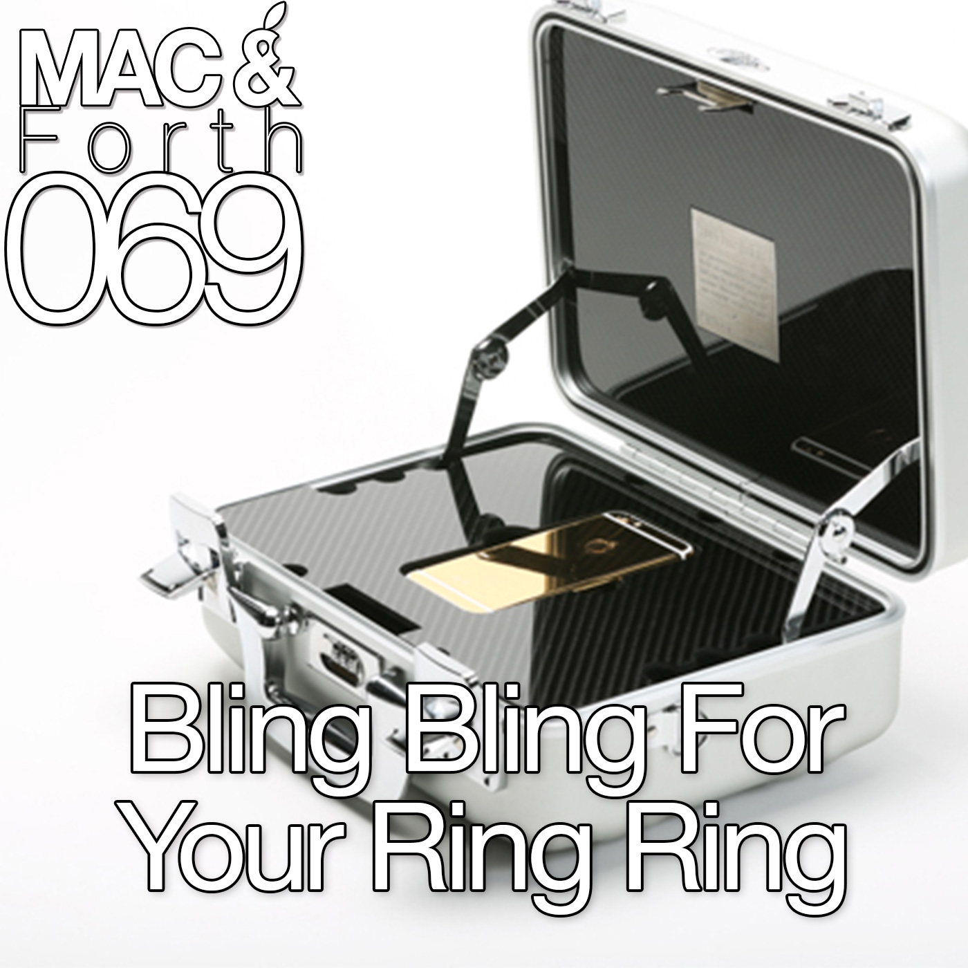 The Mac & Forth Show 069 - Bling Bling For Your Ring Ring