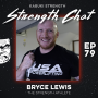 Artwork for Strength Chat #79: Bryce Lewis