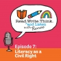 Artwork for Episode 7: Literacy as a Civil Right