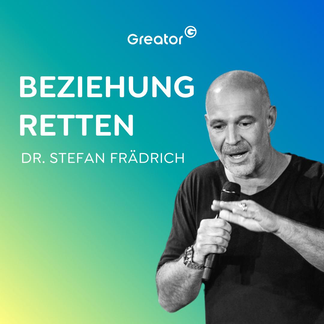 #693 Das Geheimnis glücklicher Beziehungen // Dr. Stefan Frädrich