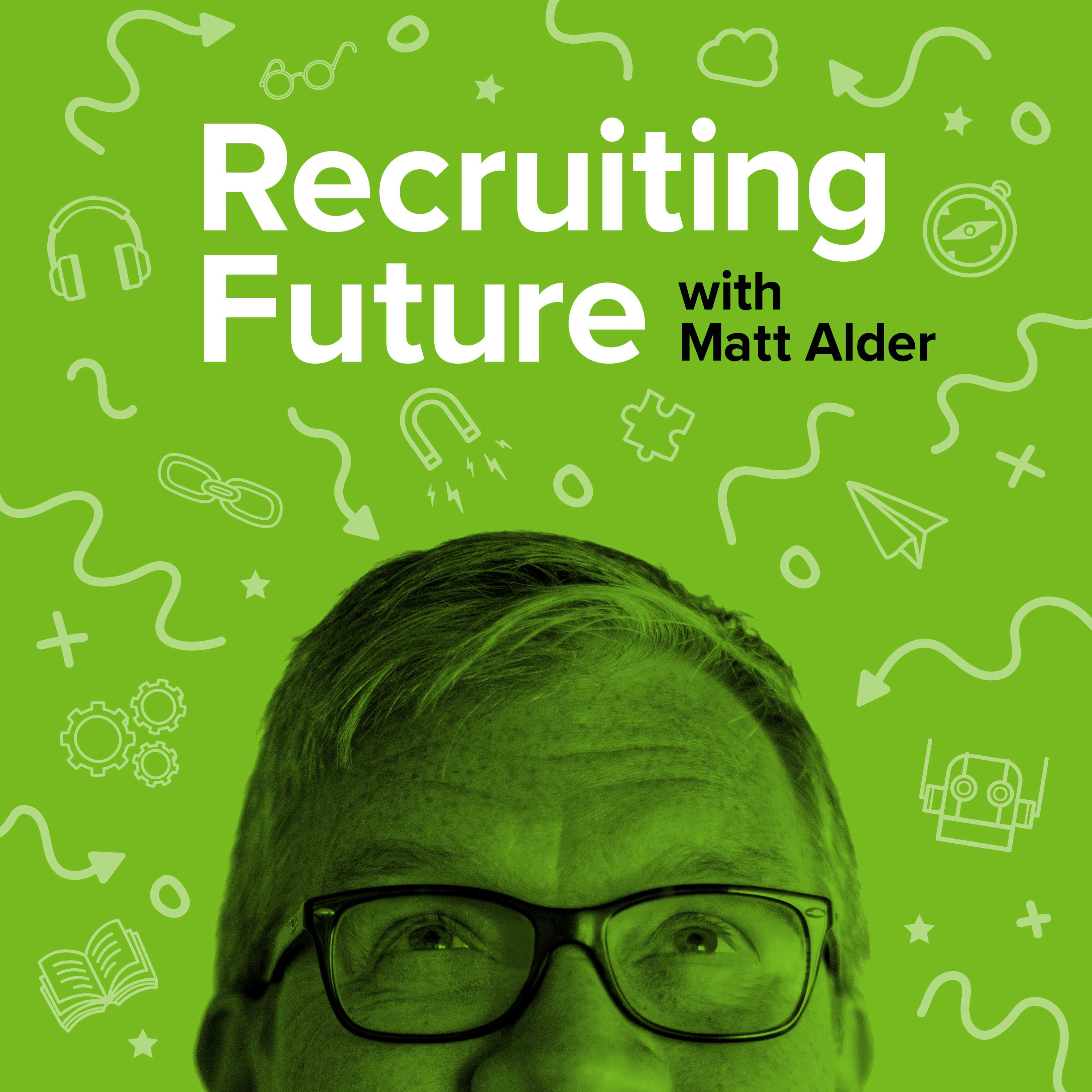 The Recruiting Future Podcast Covering Innovation in HR and Recruitment show art
