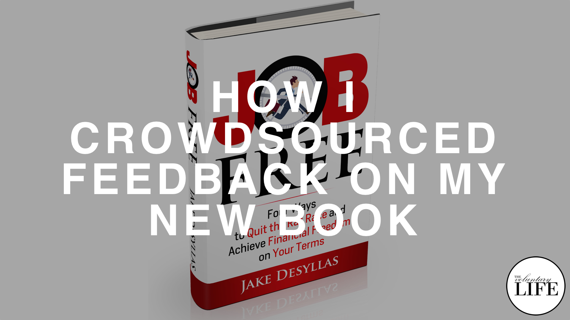 "230 How I Crowdsourced Feedback on my New Book, ""Job Free"""
