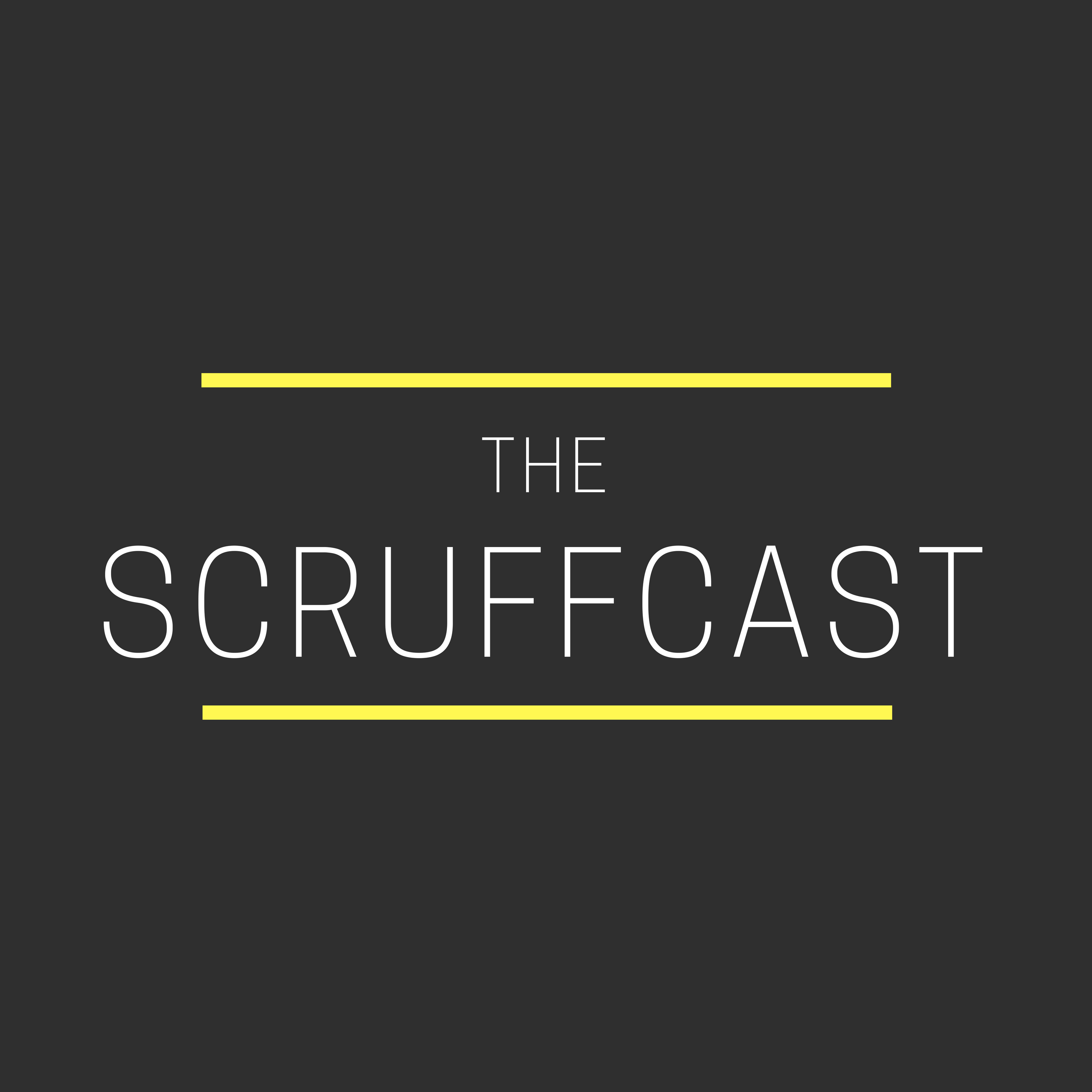 Artwork for First Episode! - The ScruffCast Ep. 01