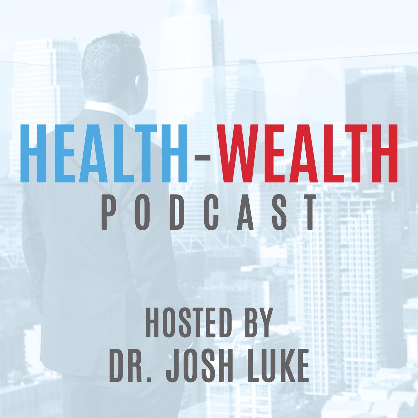 Health-Wealth Podcast: With Dr. Josh Luke show art