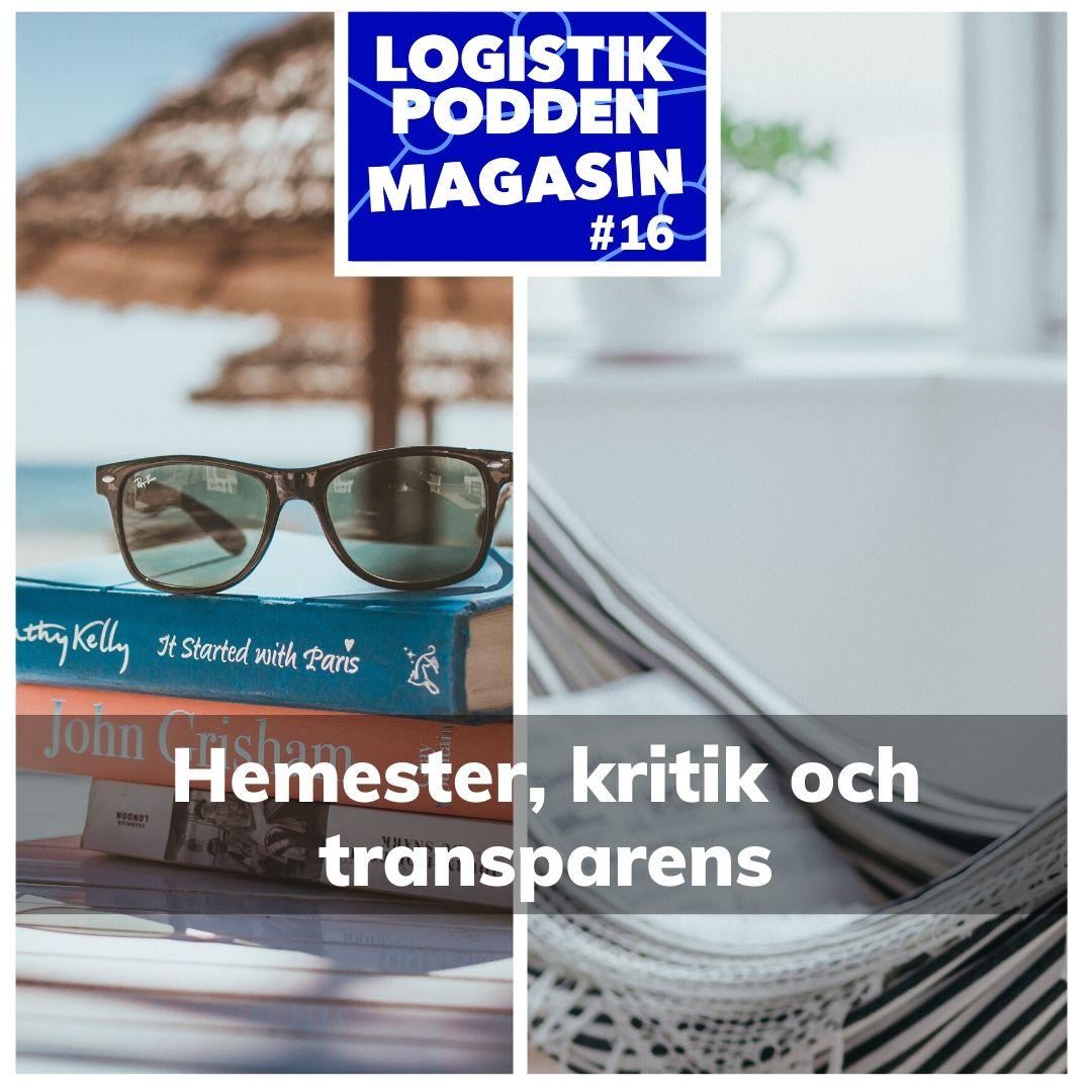 Logistikpodden Magasin #16 - Hemester, kritik och transparens