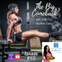 "Artwork for 169: ""The Big Comeback"" with Heather Dees 