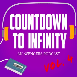 Countdown to Infinity: a Marvel Avengers podcast