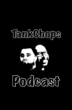 TankChops podcast